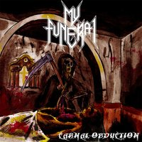 Carnal Obduction — My Funeral