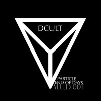 Particle / End of Days — DCult