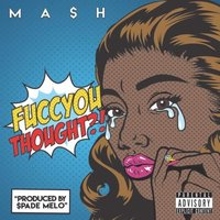 Fucc You Thought — Mash