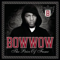The Price Of Fame — Bow Wow