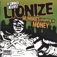 Mummies Wrapped in Money EP — Lionize