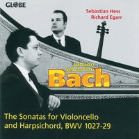 Bach: The Sonatas for Violoncello and Harpsichord, BWV 1027-29 — Sebastian Hess, Richard Egarr