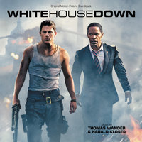 White House Down — Thomas Wander, Harald Kloser