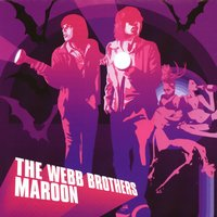 Maroon — The Webb Brothers