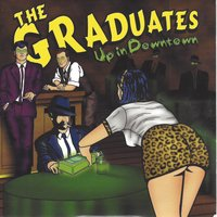 Up in Downtown — The Graduates