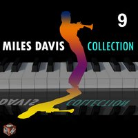 Miles Davis Collection, Vol. 9 — Miles Davis