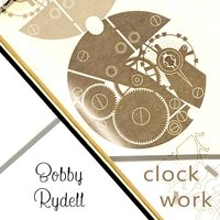 Clock Work — Bobby Rydell