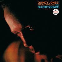 The Quintessence — Quincy Jones, Quincy Jones And His Orchestra