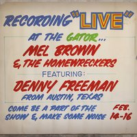 Under Yonder: Mel Brown Live at Pop the Gator 1991 — Denny Freeman, Mel Brown And The Homewreckers