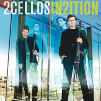 In2ition — 2CELLOS, Stjepan Hauser, Luka Sulic
