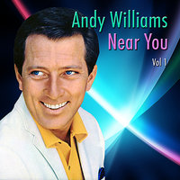 Near You, Vol. 1 — Andy Williams