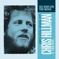 Six Days on the Road — Chris Hillman, Rick Roberts, Jock Bartley, MARK ANDES, Michael Clarke