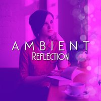 Ambient Reflection — Ambient