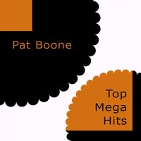 Top Mega Hits — Pat Boone