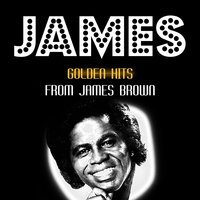 Golden Hits — James Brown, James Brown & Bea Ford, The Wobblers, Clifford Scott