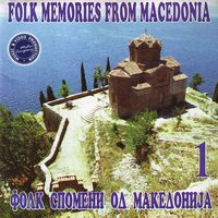 Folk Memories from Macedonia, Vol. 1 — сборник
