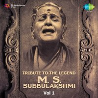 Tribute to the Legend - M.S. Subbulakshmi, Vol. 1 — Radha Viswanathan, Semmangudi Srinivasa Iyer, M. S. Subbulakshmi, M. S. Subbulakshmi, Radha Viswanathan, Semmangudi Srinivasa Iyer