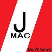 Don't Know — J Mac