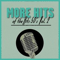 More Hits Of The 50's, Vol. 2 — сборник