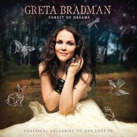Forest Of Dreams: Classical Lullabies To Get Lost In — Greta Bradman