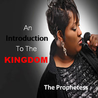 An Introduction To the Kingdom — The Prophetess