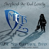 Shepherd Me Past Lonely — The One Man Electrical Band
