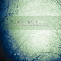 Be Still: Songs from the Secret Place — Angie McGregor