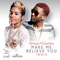 Make Me Believe You - Single — Konshens, Denyque, Denyque,Konshens