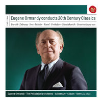 Eugene Ormandy conducts 20th Century Classics — Eugene Ormandy