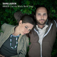 Awaken (Let the Whole World Sing) — Dan & Lauren Smith