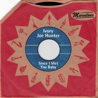 Since I Met You Baby — Ivory Joe Hunter