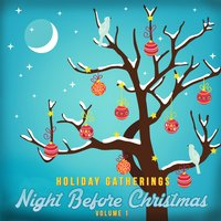Holiday Gatherings: Night Before Christmas, Vol. 1 — сборник