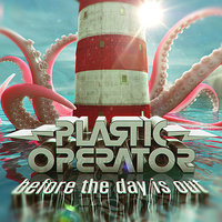 Before The Day Is Out — Plastic Operator, Mathieu Gendreau, Pieter Van Dessel