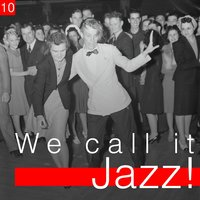 We Call It Jazz!, Vol. 10 — сборник