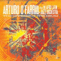 The Offense of The Drum — Arturo O'Farrill & The Afro Latin Jazz Orchestra