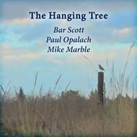 The Hanging Tree (feat. Mike Marble & Paul Opalach) — Bar Scott