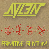 Primitive Rhythm - Single — Aylen
