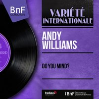 Do You Mind? — Andy Williams, Archie Bleyer and His Orchestra
