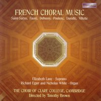 French Choral Music — Timothy Brown, Maurice Duruflé, Pierre Villette, The Choir of Clare College, Cambridge, The Choir of Clair College, Cambridge