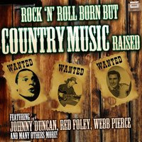 Rock 'N' Roll Born but Country Music Raised — сборник