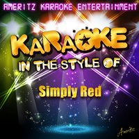 Karaoke - In the Style of Simply Red — Ameritz Karaoke Entertainment