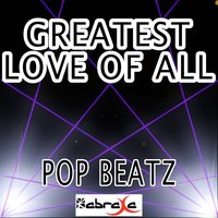 Greatest Love of All - Tribute to Andy Abraham — Pop beatz