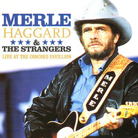 Live at the Concord Pavillion — Merle Haggard, The Strangers