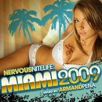 Nervous Nitelife: Miami 2009 — Armand Pena