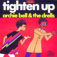 Tighten Up — Archie Bell and The Drells