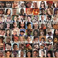 You Are Beautiful — Maurischat & Melchor