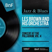 Concert at the Palladium, Vol. 4 — Les Brown And His Orchestra