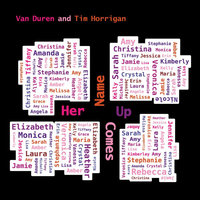 Her Name Comes Up — Van Duren & Tim Horrigan