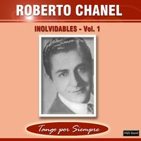 Inolvidables, Vol. 1 — Roberto Chanel