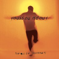 The Guide (Wommat) — Youssou Ndour